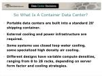 so what is a container data center