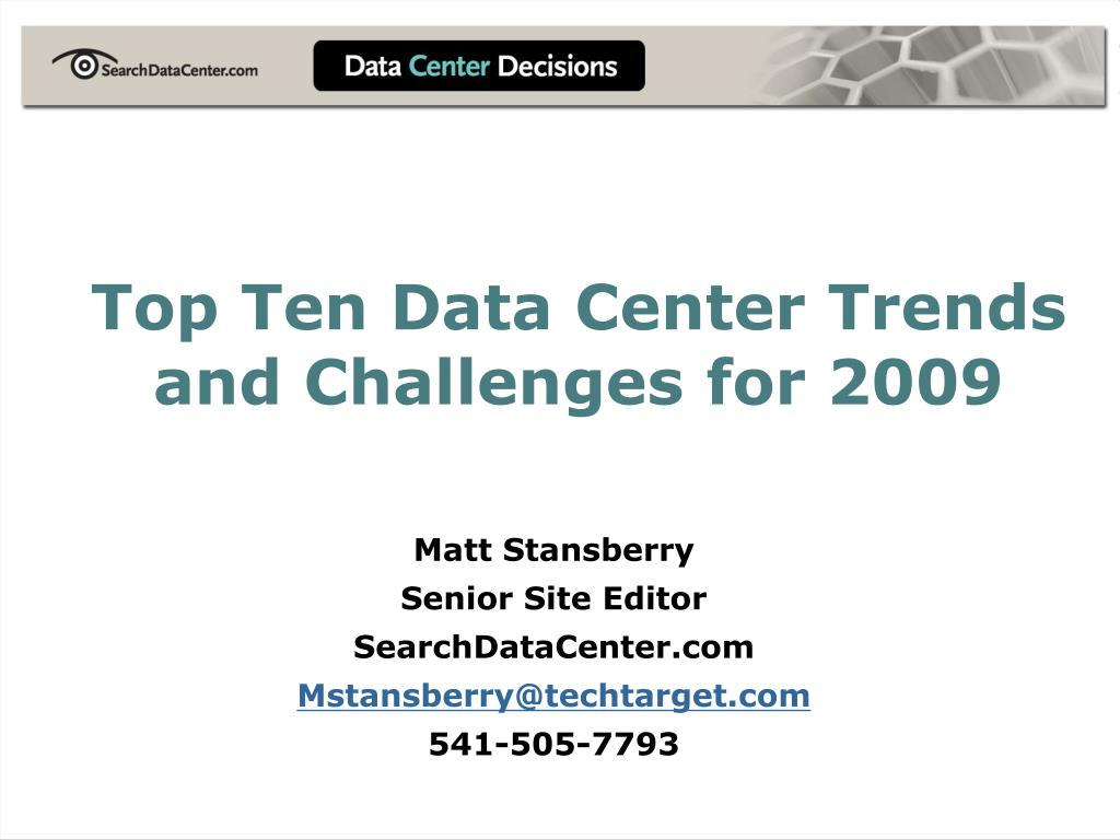 top ten data center trends and challenges for 2009 l.