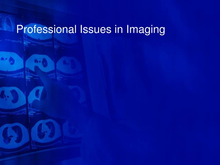 Professional issues in imaging