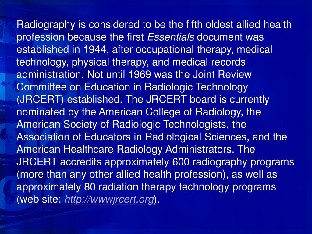Radiography is considered to be the fifth oldest allied health profession because the first