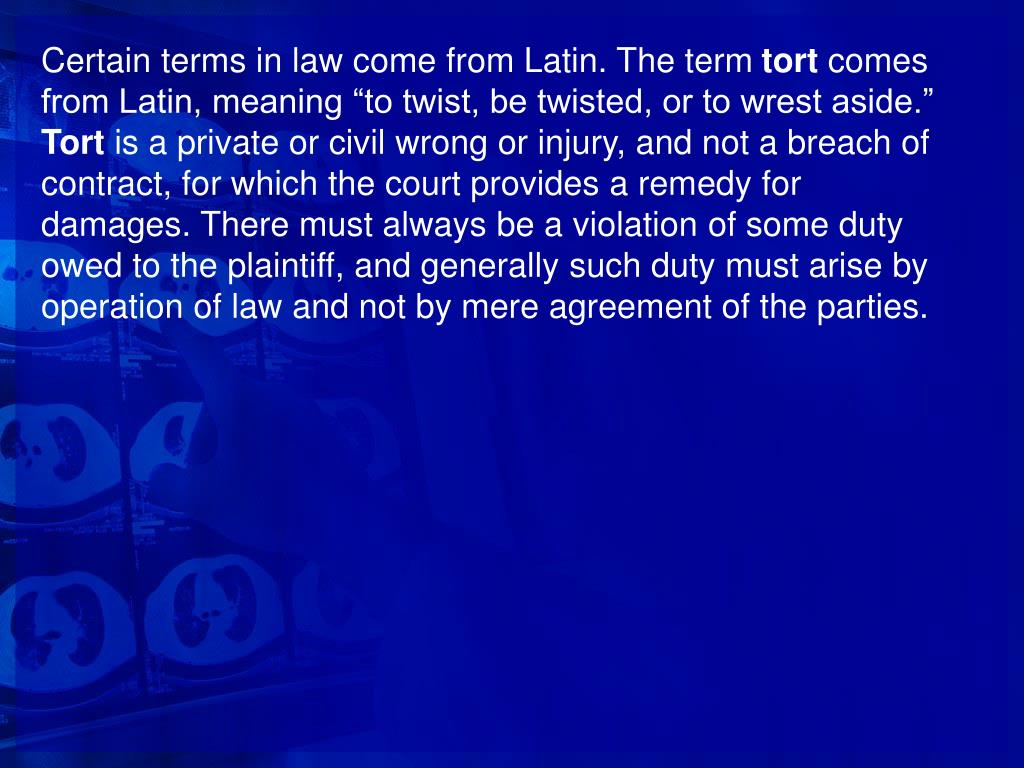 Certain terms in law come from Latin. The term