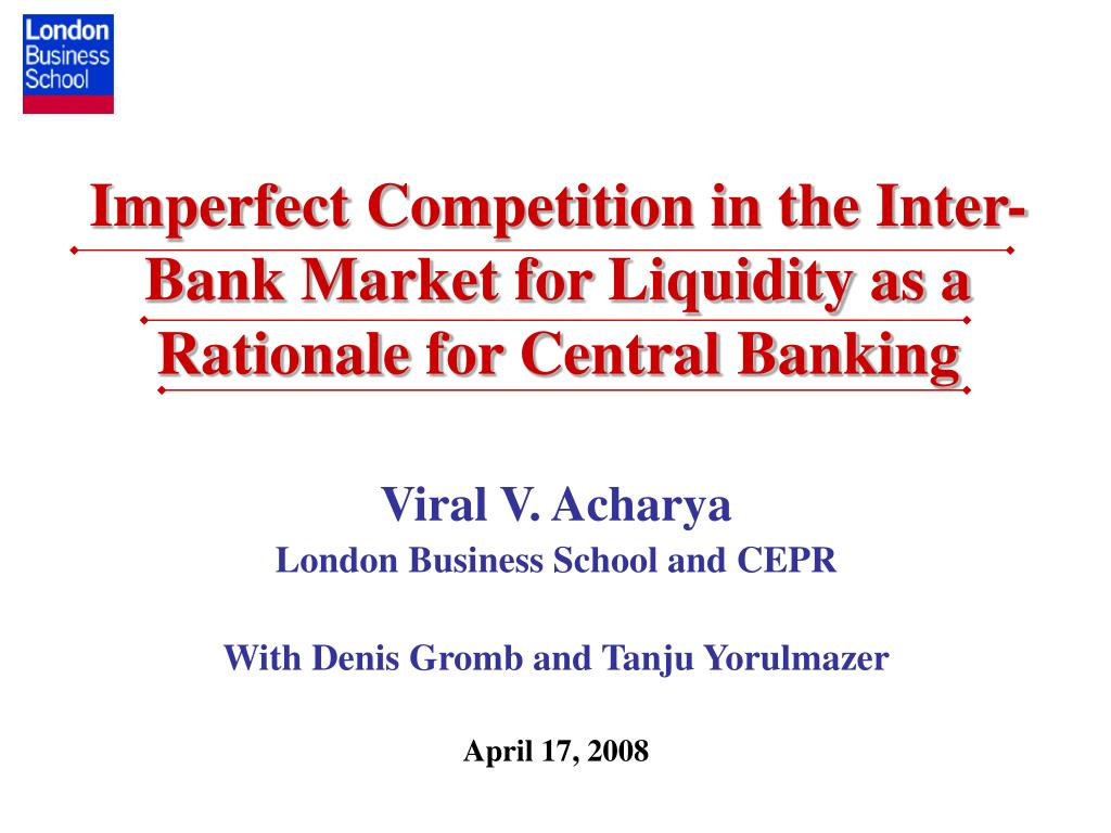 imperfect competition in the inter bank market for liquidity as a rationale for central banking l.