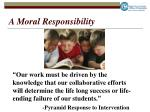 a moral responsibility