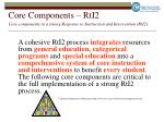 core components rti2 core components to a strong response to instruction and intervention rti2