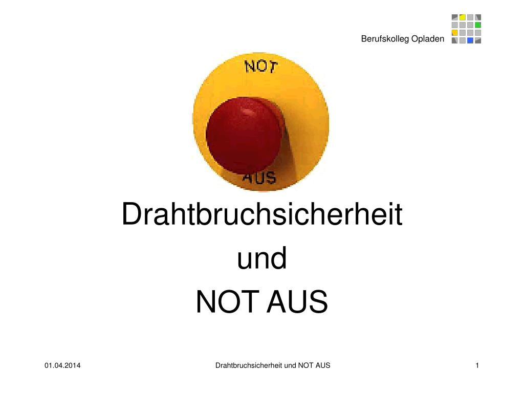 drahtbruchsicherheit und not aus l.