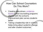 how can school counselors do this work