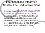 intentional and integrated student focused interventions