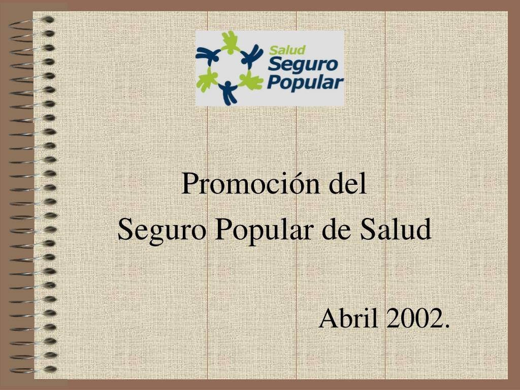 promoci n del seguro popular de salud abril 2002 l.