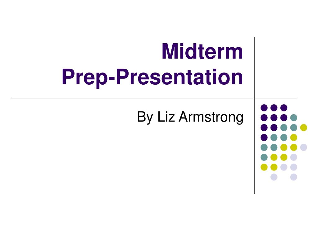 midterm prep presentation l.