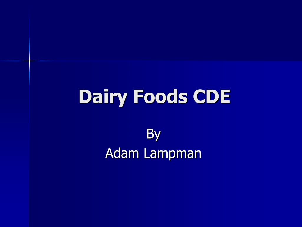 dairy foods cde l.