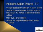pediatric major trauma t 7