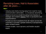 revisiting laws hall associates after 36 years