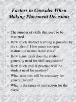 factors to consider when making placement decisions