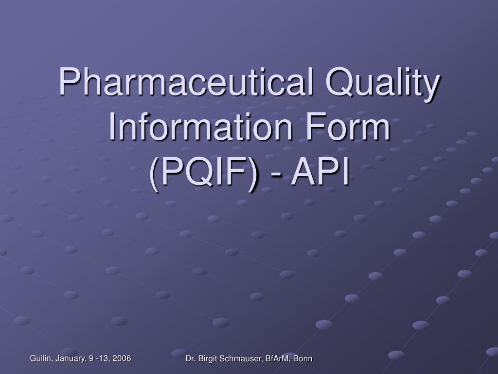 pharmaceutical quality information form pqif api l.
