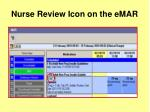 nurse review icon on the emar