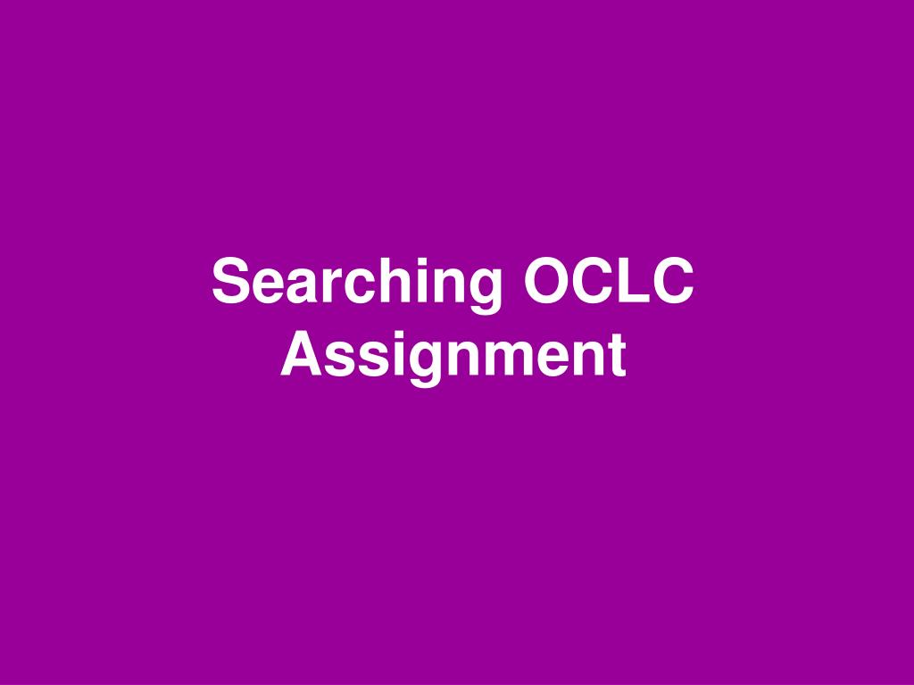 searching oclc assignment l.