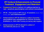ipt cultural enhancements to promote treatment engagement and retention