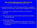 use of case management cm services grote et al 2009 psychiatric services 60 313 321