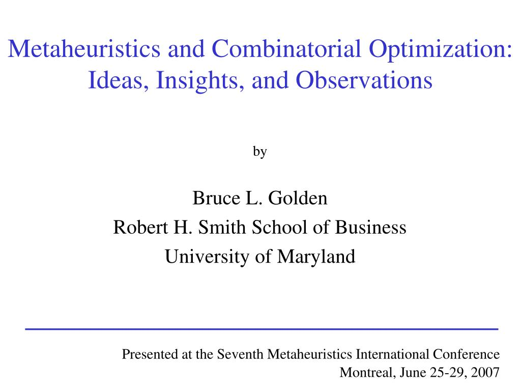 metaheuristics and combinatorial optimization ideas insights and observations l.