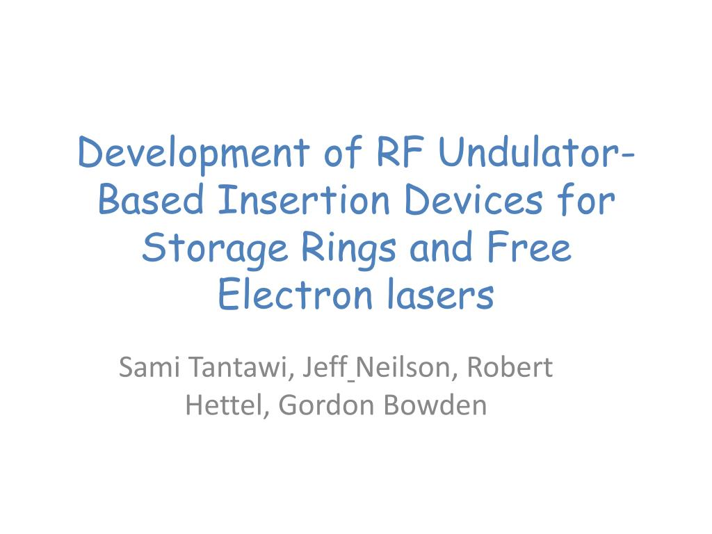 development of rf undulator based insertion devices for storage rings and free electron lasers l.
