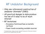 rf undulator background