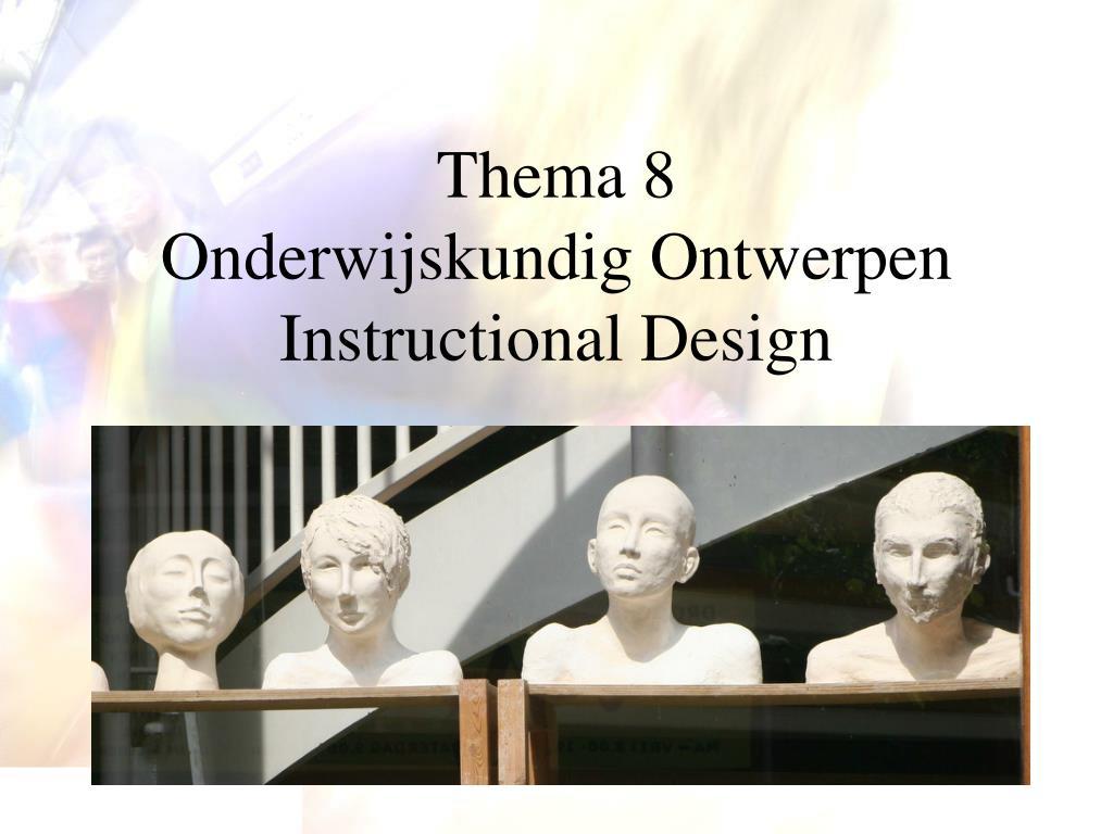thema 8 onderwijskundig ontwerpen instructional design l.