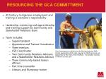 resourcing the gca committment