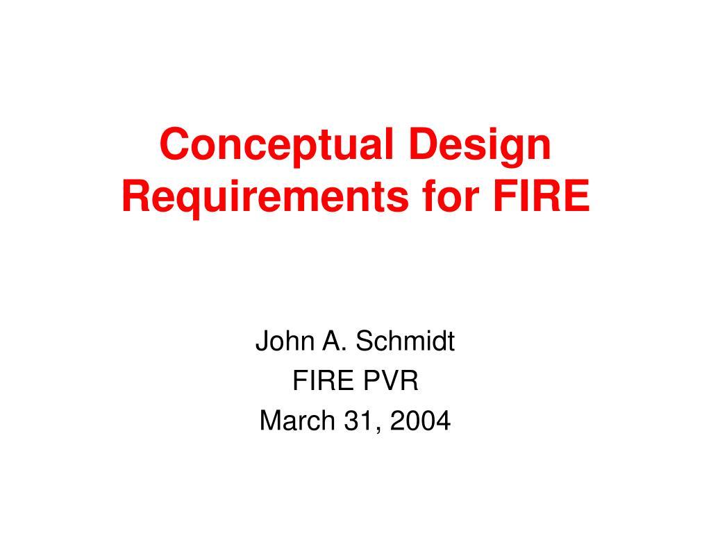 conceptual design requirements for fire l.