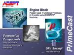 engine block plaster cast functional prototype in 2 weeks using eosint p machine