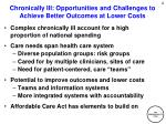 chronically ill opportunities and challenges to achieve better outcomes at lower costs