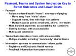 payment teams and system innovation key to better outcomes and lower costs