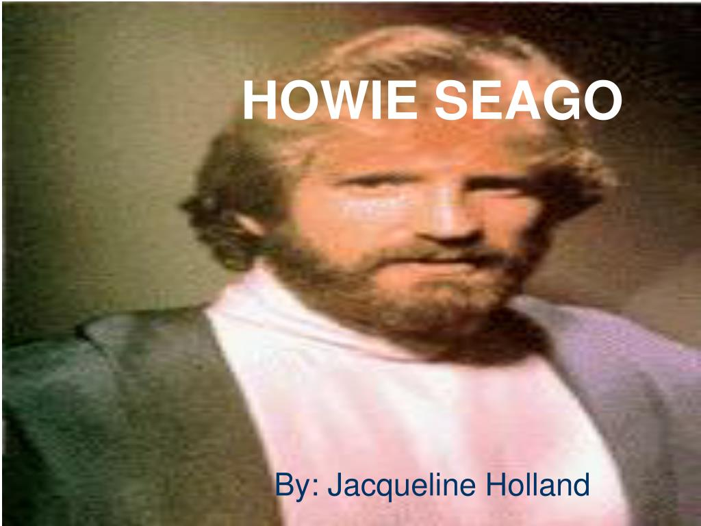 howie seago l.