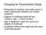 grouping for psychometric study