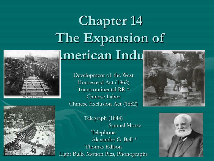 Chapter 14 the expansion of american industry