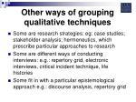 other ways of grouping qualitative techniques