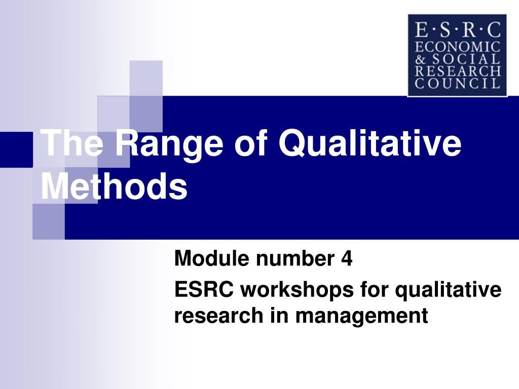 the range of qualitative methods l.