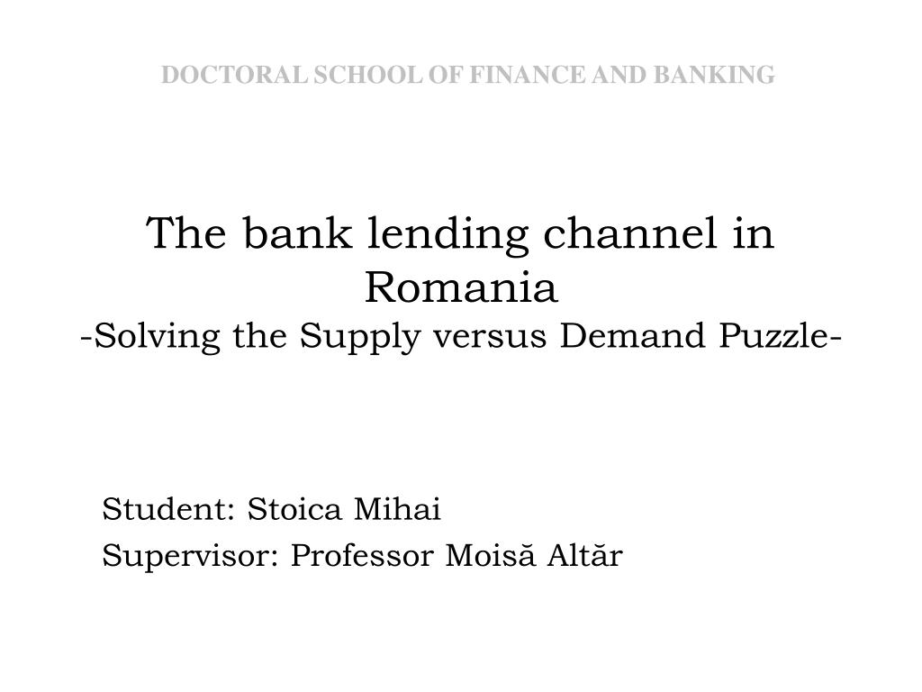 the bank lending channel in romania solving the supply versus demand puzzle l.