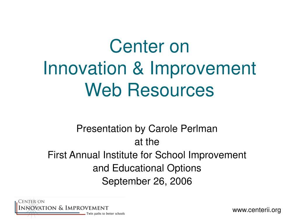 center on innovation improvement web resources l.