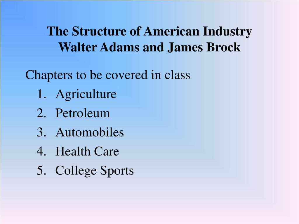 the structure of american industry walter adams and james brock l.