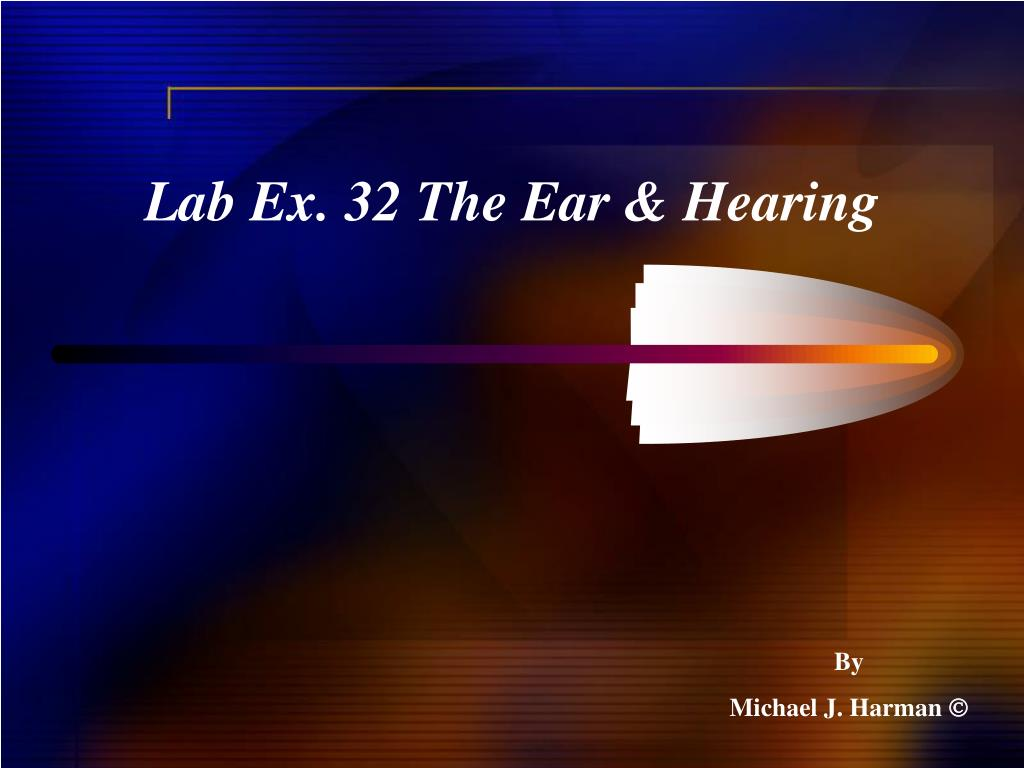 lab ex 32 the ear hearing l.