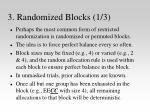 3 randomized blocks 1 3