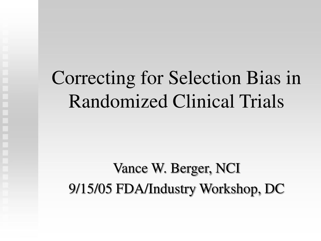 correcting for selection bias in randomized clinical trials l.