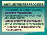 why use the fiep process