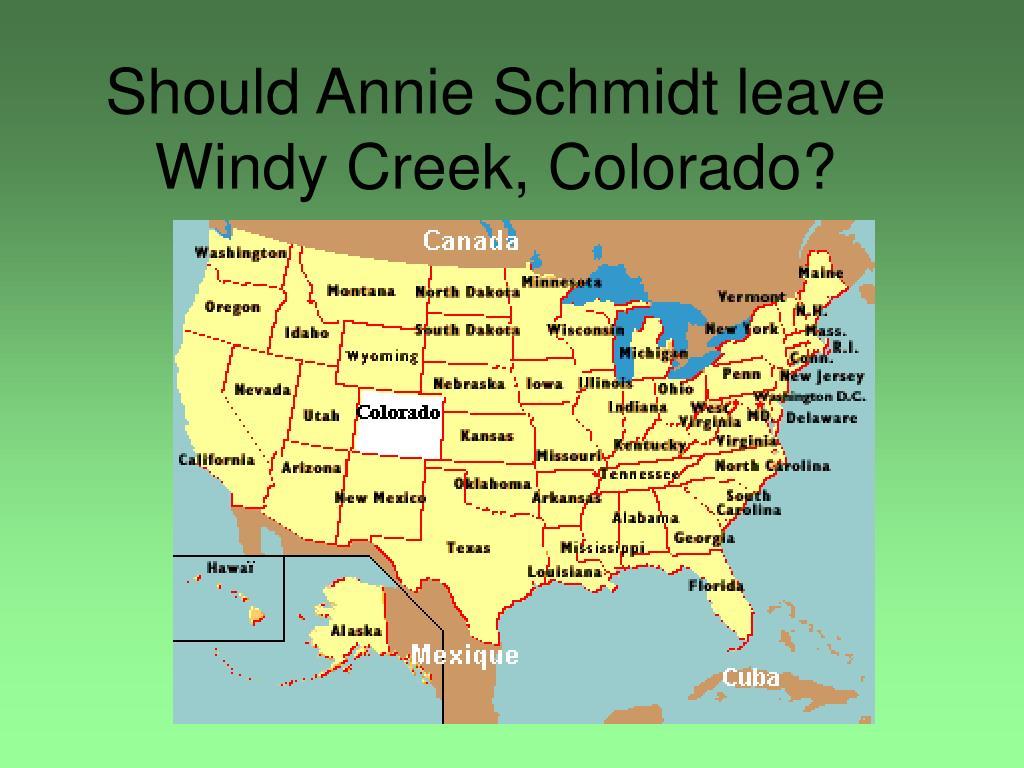 should annie schmidt leave windy creek colorado l.