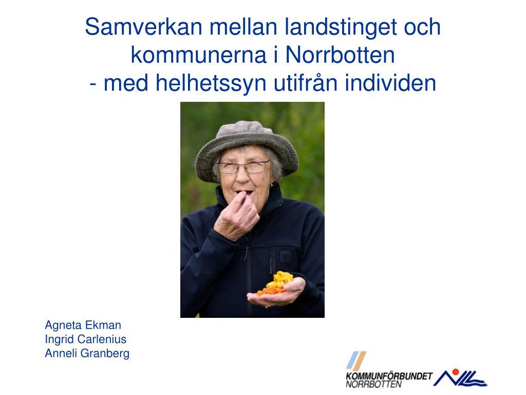 samverkan mellan landstinget och kommunerna i norrbotten med helhetssyn utifr n individen l.
