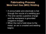 fabricating process metal inert gas mig welding35
