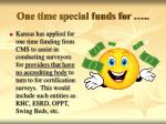one time special funds for