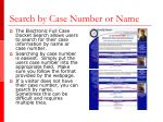 search by case number or name