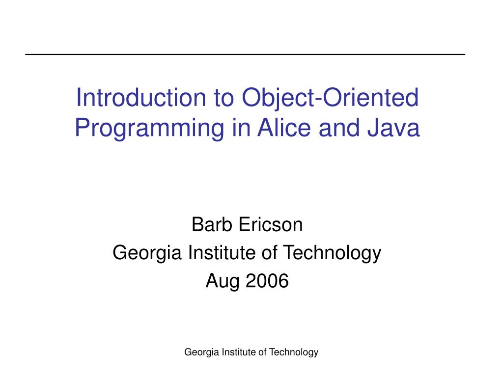 introduction to object oriented programming in alice and java l.