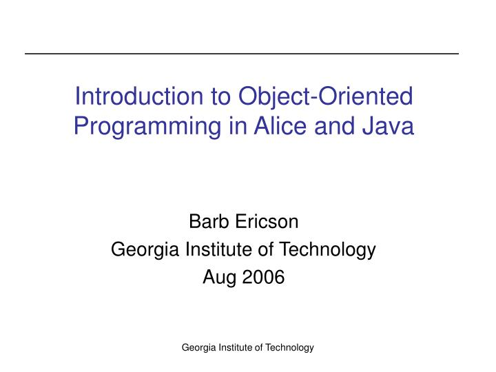 introduction to object oriented programming in alice and java n.